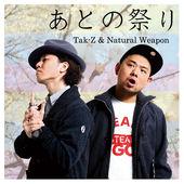あとの祭り-TAK-Z & NATURAL WEAPON